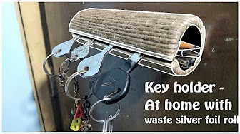 diy key holder at home from waste silver foil roll