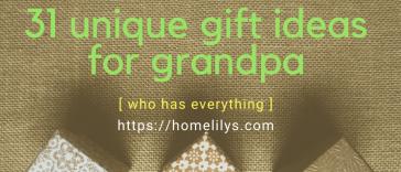 31 unique gift ideas for grandpa
